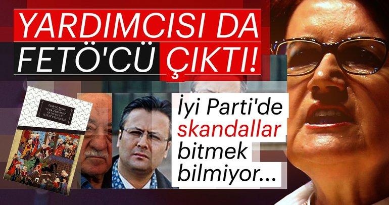 Meral Akşener'in yardımcısı Fatih Mehmet Şeker FETÖ'ye methiyeler düzmüş