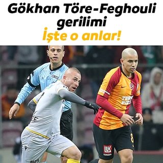 Galatasaray - Yeni Malatyapor maçında Sofiane Feghouli - Gökhan Töre gerginliği