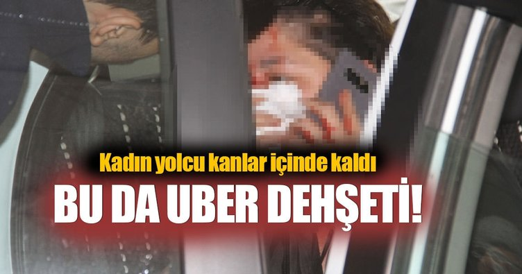 Bu kez Uber sürücüsü yolcuyu darp etti