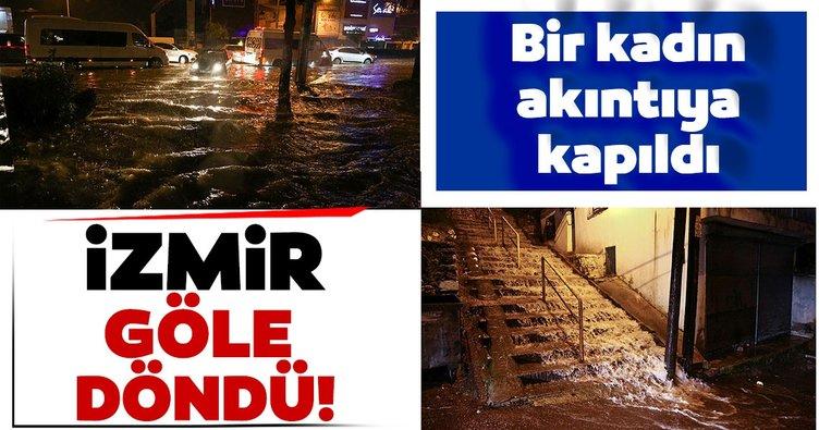 SON DAKİKA   İzmir'de sağanak yağış hayatı felç etti! Bir kadın akıntıya kapıldı...