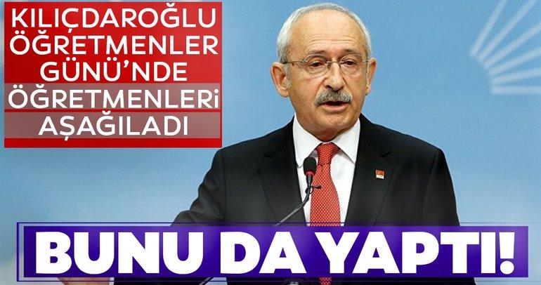 Skandal sözler! Kılıçdaroğlu Öğretmenler Günü'nde öğretmenleri aşağıladı
