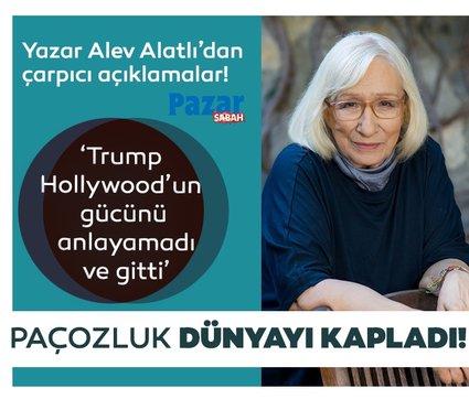 Yazar Alev Alatlı'dan çarpıcı açıklamalar! 'Trump, Hollywood'un gücünü anlayamadı ve gitti'