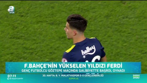 Fenerbahçe'nin yükselen yıldızı Ferdi