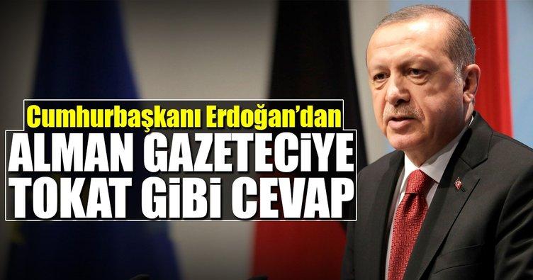 Erdoğan'dan Alman gazeteciye tokat gibi yanıt