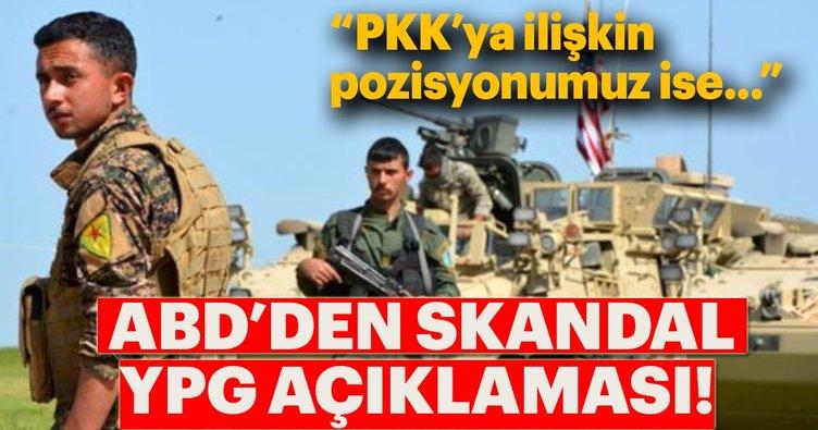 ABD'den skandal YPG açıklaması! YPG'yi terör örgütü olarak tanımlamıyoruz