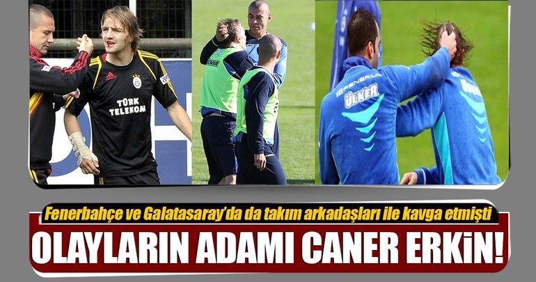 Olayların adamı Caner Erkin!