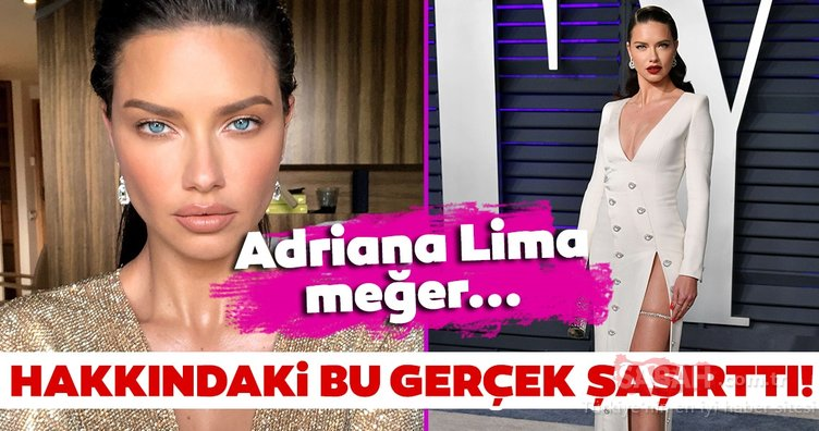 Adriana Lima hakkındaki gerçeği duyan şaşıp kaldı! Adriana Lima meğer…