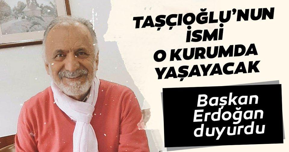 Başkan Erdoğan duyurdu: Okmeydanı Eğitim ve Araştırma hastanesine Prof. Dr. Cemil Taşçıoğlu'nun adı verilecek