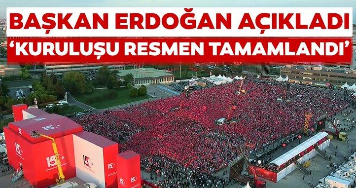 Başkan Erdoğan 15 Temmuz anmasında duyurdu: 'Kuruluşu resmen tamamlandı'