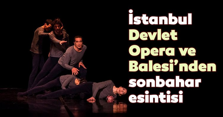 İstanbul Devlet Opera ve Balesi'nden sonbahar esintisi