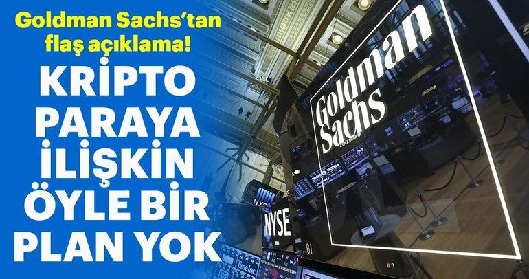 Goldman Sachs: Kripto para departmanı açma planımız yok!