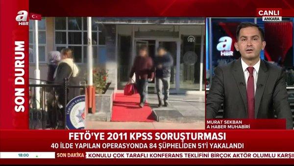 FETÖ'ye 2011 KPSS soruşturması. Şüphelilerden 51'i yakalandı | Video