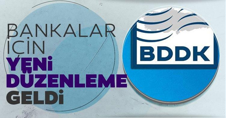 Son dakika: BDDK'dan bankalar için yeni düzenleme!