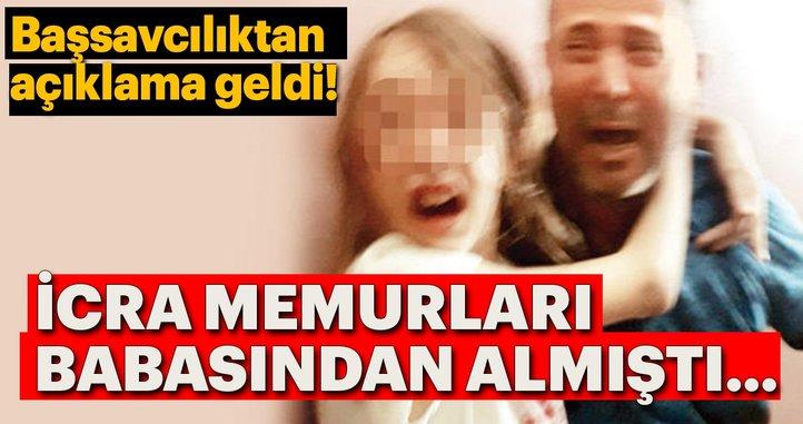 Ä°cra memurlarının babasından aldıÄ?ı küçük kız ile ilgili BaÅ?savcılıktan flaÅ? açıklama!