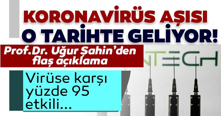 Son dakika haberi: Türk bilim insanı Prof. Dr. Uğur Şahin'den flaş açıklama! Corona virüs aşısı ne zaman gelecek?