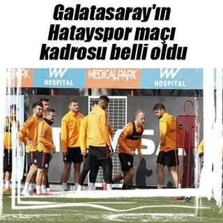 Galatasaray'ın Hatayspor maçı kadrosu belli oldu
