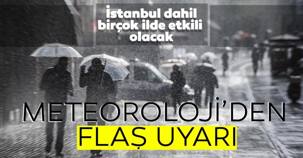 Hava durumundan son dakika: İstanbul dahil birçok ilde etkili olacak…