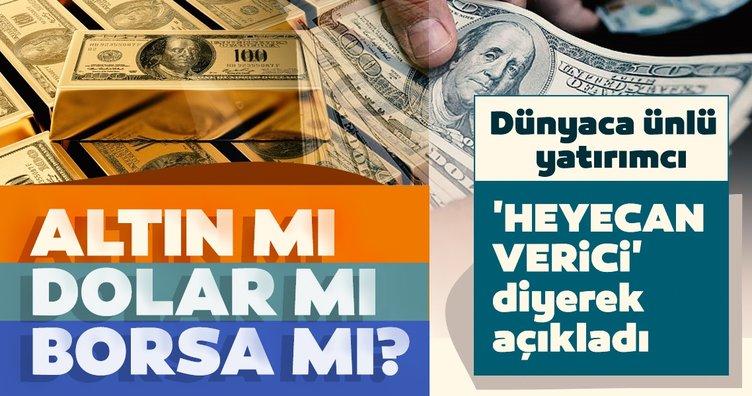 SON DAKİKA! Altın mı dolar mı borsa mı? Dünyaca ünlü yatırımcı Jim Rogers 'Heyecan verici' diyerek açıkladı!