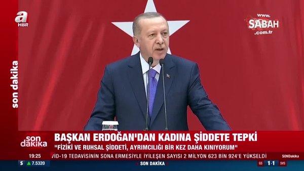 Başkan Erdoğan'dan kadına yönelik şiddete sert tepki   Video