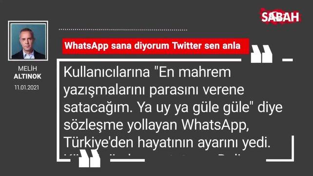 Melih Altınok 'WhatsApp sana diyorum Twitter sen anla'