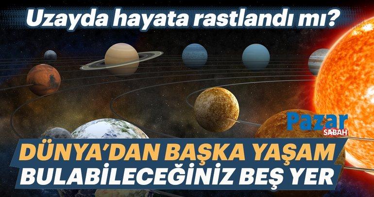 Güneş Sistemi'nde dünya dışı yaşam olabilecek 5 yer