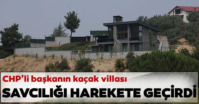 CHP'li başkanın kaçak villası savcılığı harekete geçirdi