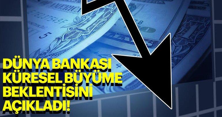 Dünya Bankası küresel büyüme beklentisini açıkladı