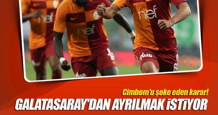 Galatasaray'dan ayrılmak istiyor