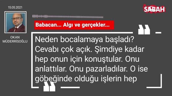 Okan Müderrisoğlu   Babacan... Algı ve gerçekler...