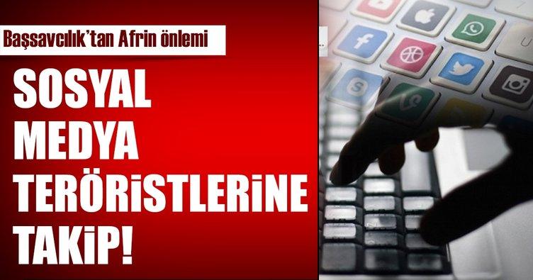 Başsavcılıktan Afrin önlemi! Sosyal medya teröristlerine takip