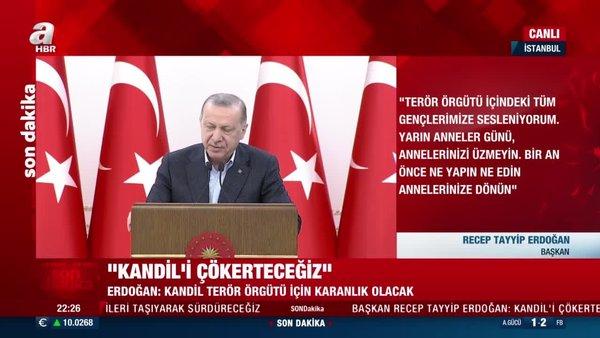 SON DAKİKA: Başkan Erdoğan'dan çok net 'terörle mücadele' mesajı: Kandil'i çökerteceğiz | Video