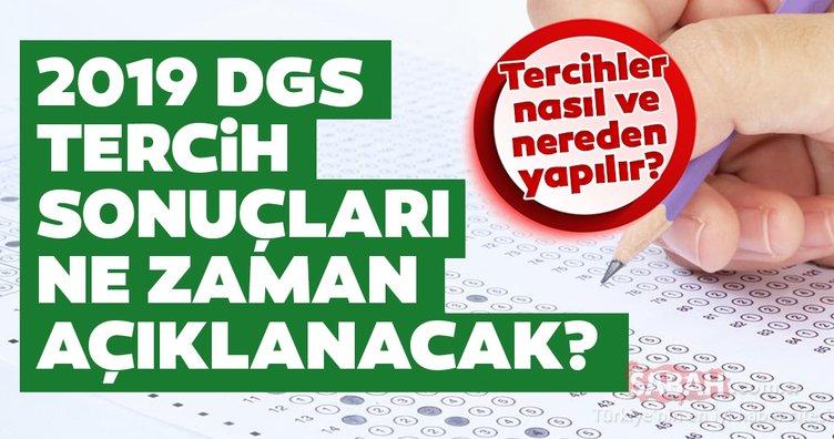 DGS tercih sonuçları ne zaman, hangi tarihte açıklanacak? ÖSYM ile 2019 DGS yerleştirme sonuçları nasıl sorgulanır?