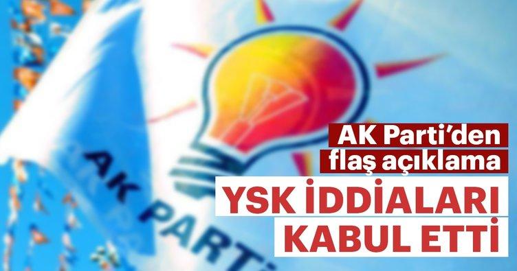 AK Parti'den flaş açıklama: YSK iddialarımızı kabul etti ve...
