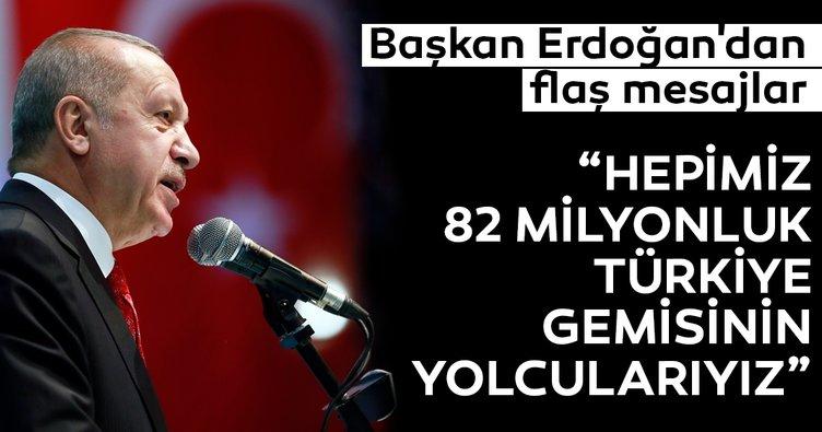 Başkan Erdoğan: Hepimiz Türkiye gemisinin içindeyiz