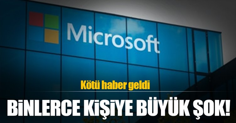 Microsoft binlerce kişiyi işten çıkarıyor!