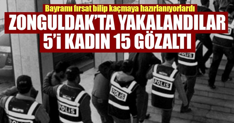 Zonguldak'ta yakalandılar: 5'i kadın 15 gözaltı