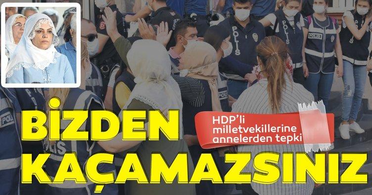HDP'li milletvekillerine annelerden tepki: Bizden kaçamazsınız