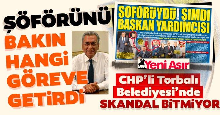 Son dakika...Torbalı'da bir skandal daha! CHP'li İsmail Uygur şoförünü Başkan Yardımcısı yapmış!