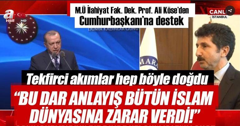 M.Ü. İlahiyat Fak. Dek. Prof. Ali Köse'den Cumhurbaşkanı'na destek