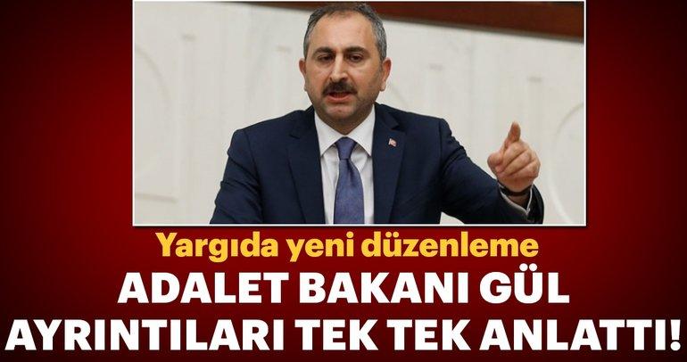 Adalet Bakanı Gül'den önemli açıklamalar