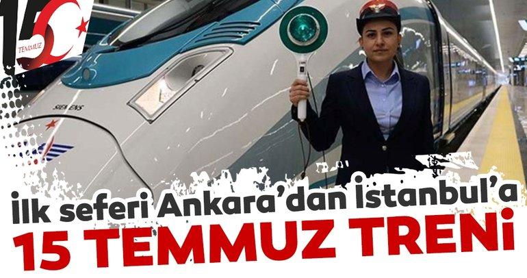 15 Temmuz treni ilk seferini Ankara'dan İstanbul'a yapacak