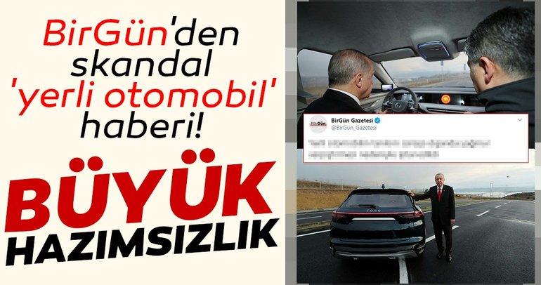 Birgün Gazetesi'nin 'yerli otomobil' hazımsızlığı