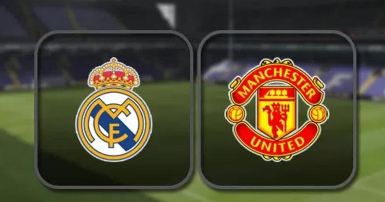 Real Madrid Manchester United maçı saat kaçta hangi kanalda?