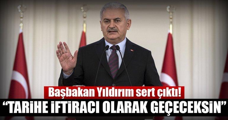 Başbakan Yıldırım'dan Kılıçdaroğlu'na sert eleştiri: Tarihe iftiracı olarak geçeceksin!