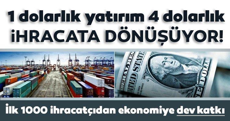İlk 1000 ihracatçıdan ekonomiye dev katkı: 1 dolarlık yatırım 4 dolarlık ihracata dönüşüyor!