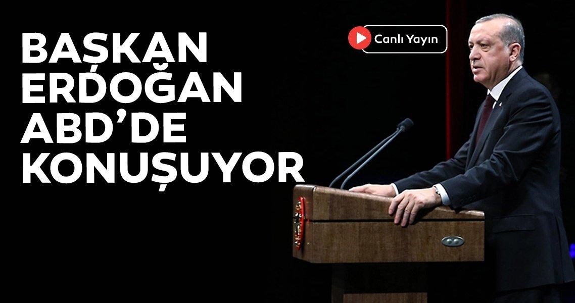 Başkan Erdoğan ABD'de konuşuyor