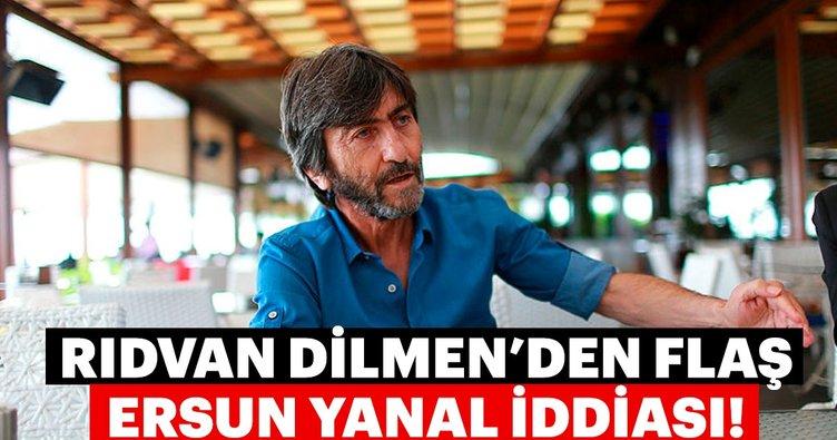 Rıdvan Dilmen'den flaş Ersun Yanal iddiası!