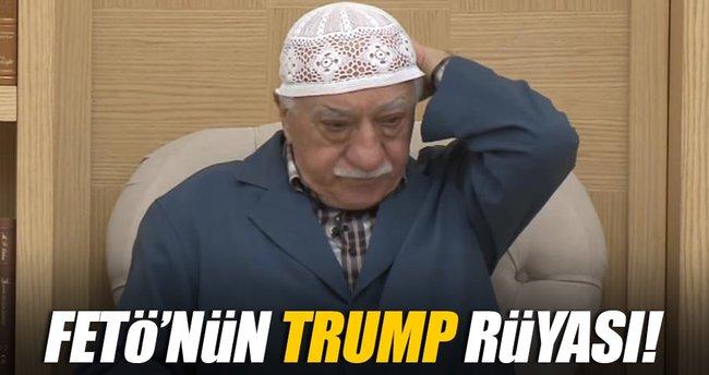 FETÖ'nün 'Trump' rüyası