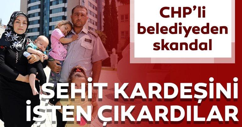 CHP'li belediyelerde işçi kıyımı! Şehidin kardeşini işten çıkardılar