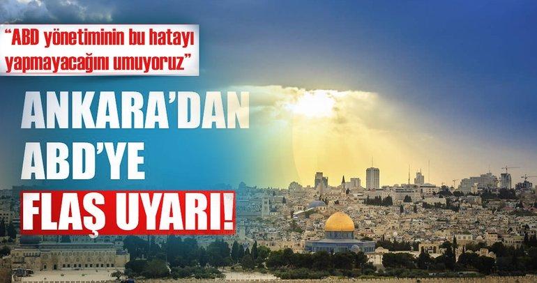 Son dakika haberi: Ankara'dan ABD'ye Kudüs uyarısı